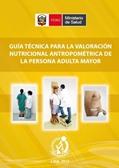 Guía técnica para la valoración nutricional antropométrica de la persona adulta mayor